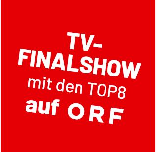 TV Finalshow mit den Top8 auf ORF